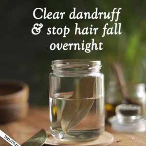 CLEAR DANDRUFF AND STOP HAIR FALL OVERNIGHT with bay leaves