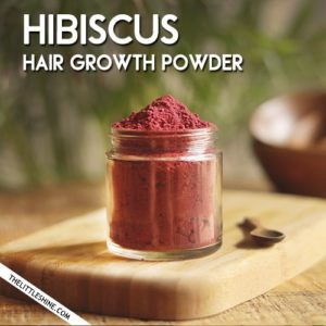 How to make and use hibiscus powder for hair growth