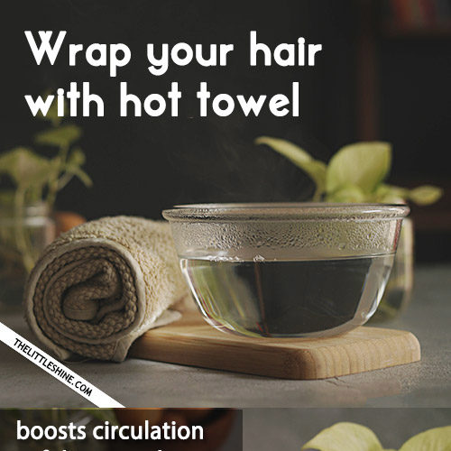 HOT TOWEL THERAPY to get rid of several hair problems