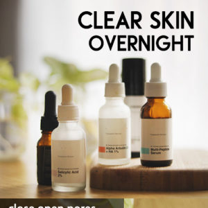 CLEAR SKIN OVERNIGHT WITH THESE AMAZING INGREDIENTS