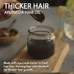 AYURVEDA REMEDIES FOR THICKER HAIR