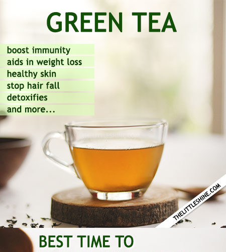 RIGHT TIME TO DRINK GREEN TEA